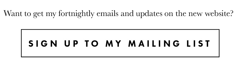 Want to get my fortnightly emails and updates on the new website? Sign Up to my Mailing List